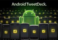 TweetDeck voor Android verschijnt in de Market