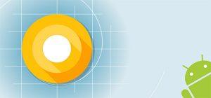 Alles wat je moet weten over Android O