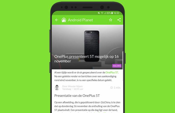 Android nieuws #43: OnePlus 5T, Android 8.1 en Google Home Mini