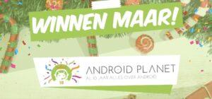 Winnen: Android Planet bestaat 10 jaar!