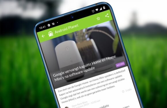 Android nieuws #43: Kapotte Google Home, snellere Android-updates en meer