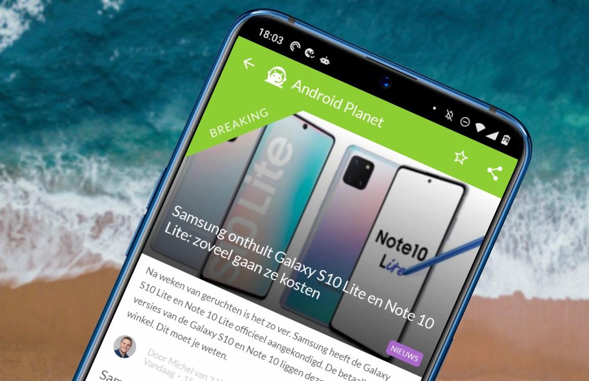 Android nieuws #1: Samsung Galaxy S10 Lite en Note 10 Lite officieel en onveilige Xiaomi-camera's