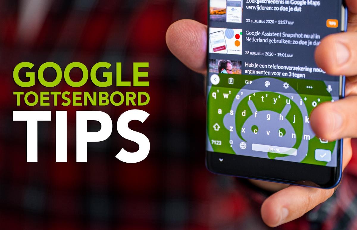 8 handige Gboard-tips om meer uit je toetsenbord te halen (+ video!)