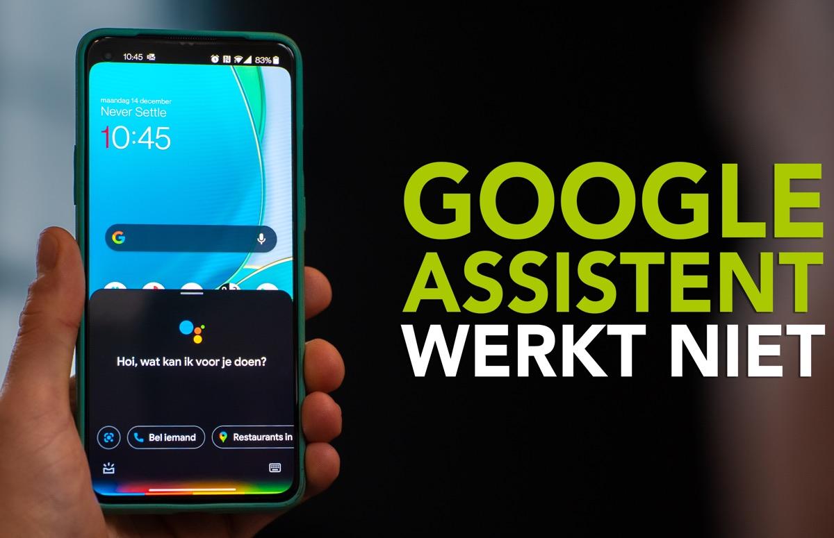 Video van de week: Google Assistent werkt niet? 4 mogelijke oplossingen