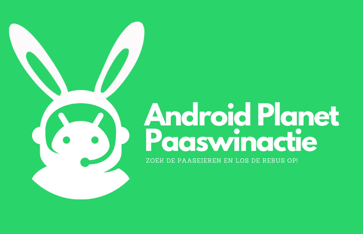 Winnaar Android Planet-paaspakket (twv 687 euro) bekend!