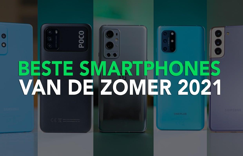Video: dit zijn de beste smartphones voor de zomer van 2021